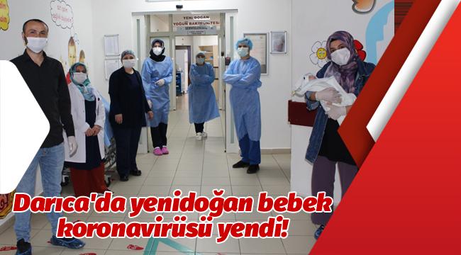 Darıca'da yenidoğan bebek koronavirüsü yendi!