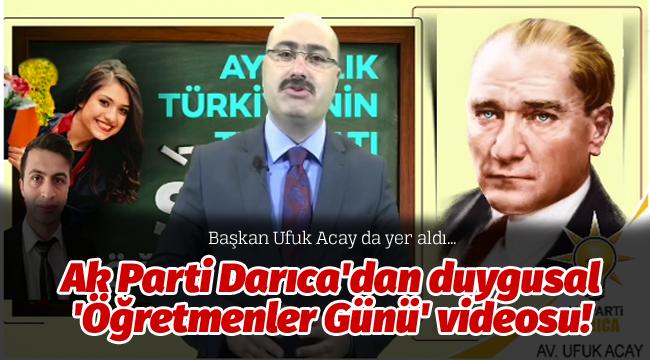 Ak Parti Darıca'dan duygusal 'Öğretmenler Günü' videosu!
