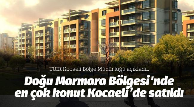 Doğu Marmara Bölgesi'nde en çok konut Kocaeli'de satıldı