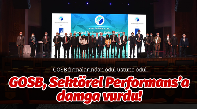 GOSB, Sektörel Performans'a damga vurdu!