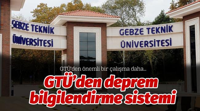 GTÜ'den deprem bilgilendirme sistemi