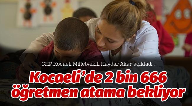 Kocaeli'de 2 bin 666 öğretmen atama bekliyor