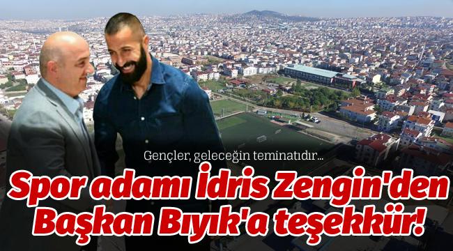 Spor adamı İdris Zengin'den Başkan Bıyık'a teşekkür!